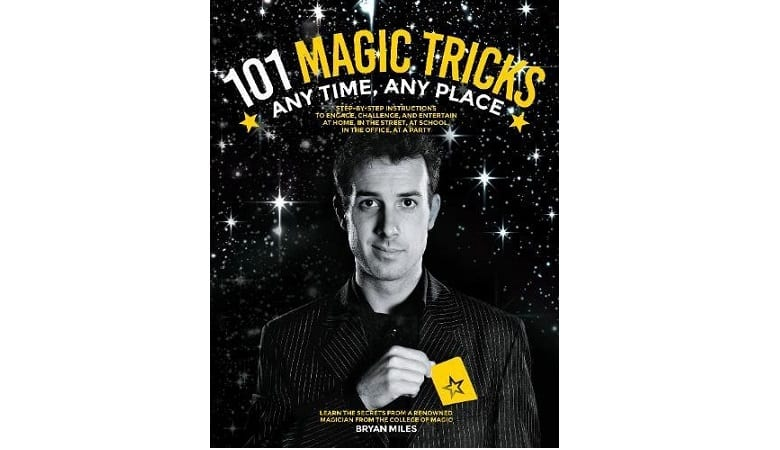 101 MAGIC TRICKS: ANY TIME. ANY PLACE.